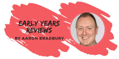 Early Years Reviews by Aaron Bradbury